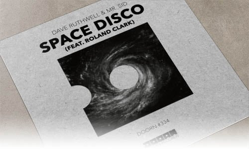 Dave Ruthwell & Mr. Sid Space Disco (feat. Roland Clark) DOORN