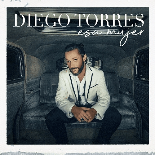 Diego Torres - Esa mujer Marzo 2019 Música Nueva Sony Music