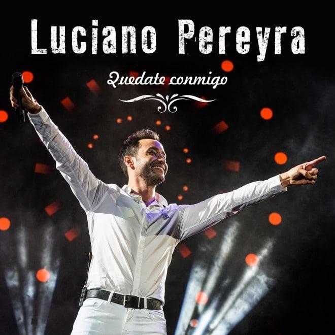 Luciano Pereyra - Quédate conmigo