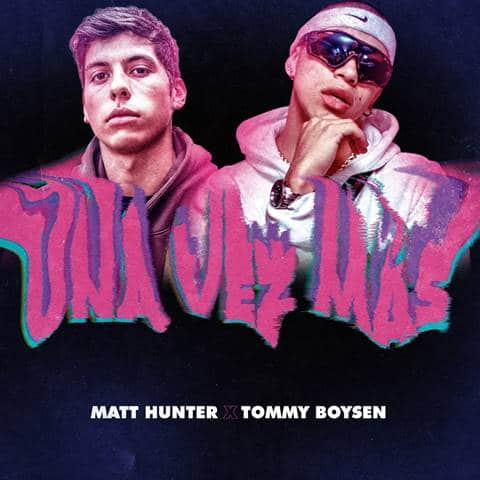 Matt Hunter - Tommy Boysen - Una Vez Más