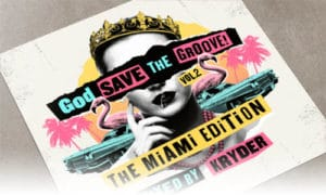 Kryder God Save The Groove Vol. 2 - The Miami Edition (Mixed By Kryder) Kryteria