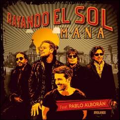 mana Rayando El Sol feat. pablo alboran