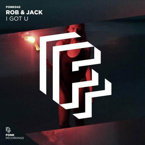 I Got U Rob & Jack Fonk