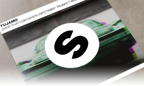 Tujamo Drop That Low (When I Dip) [Timmy Tumpet Remix] Spinnin' Records