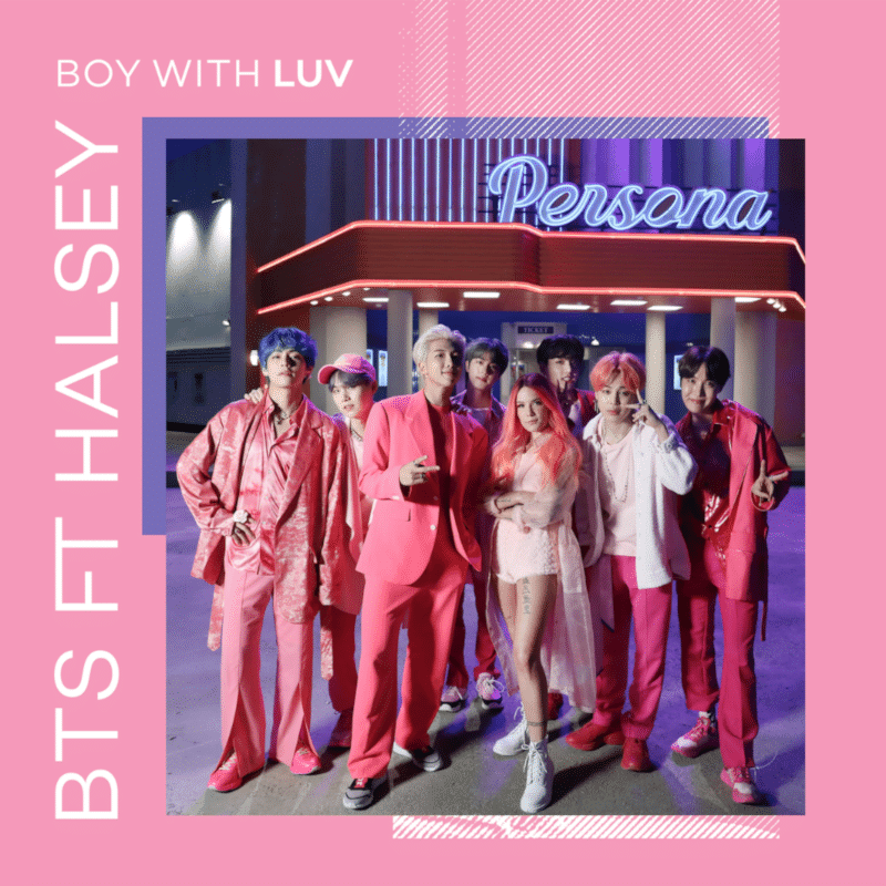 BTS boy with luv feat. Halsey.