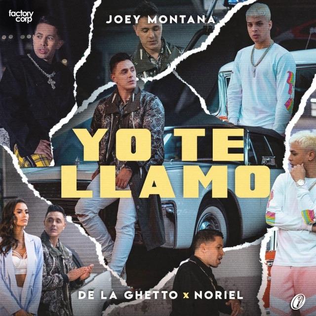 joey montana - de la ghetto - noriel - Yo Te Llamo
