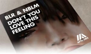 BLR & NBLM Don't You Love This Feeling (Tech Mix) AFTR:HRS