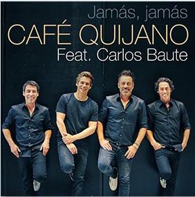 """Café Quijano feat. Carlos Baute - Nuevo Single """"Jamás Jamás"""""""
