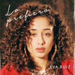 Eva Ruiz Lo Prefiero