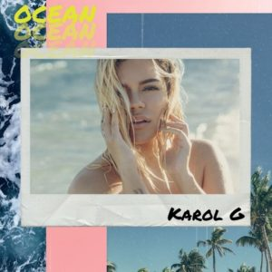 Karol g Ocean mayo 2019