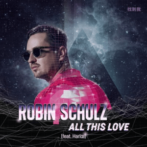 ROBIN SCHULZ All This Love Harlœ