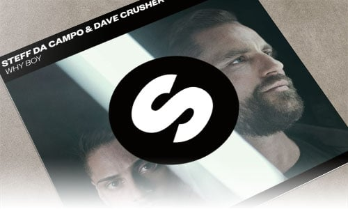 Steff Da Campo & Dave Crusher Why Boy Spinnin' Records edm junio 2019