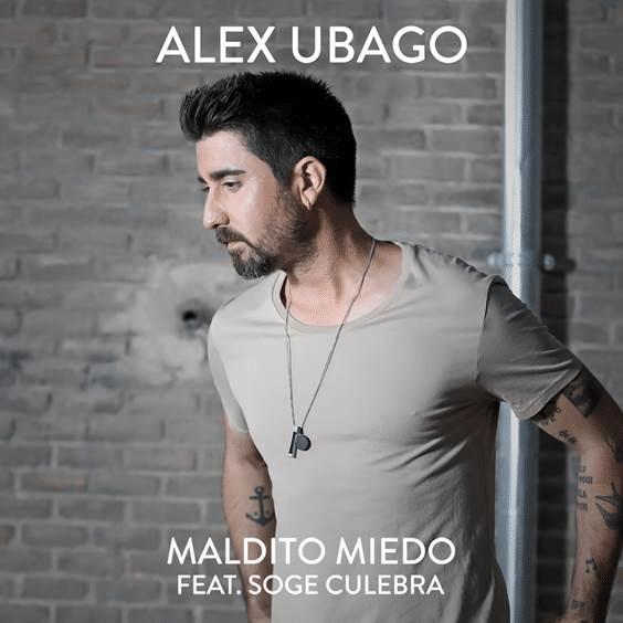 ALEX UBAGO MALDITO MIEDO Soge Culebra agosto 2019