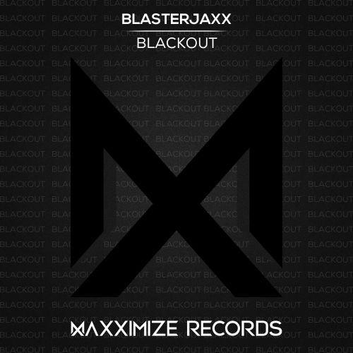 Blackout Blasterjaxx Maxximize Records edm setiembre 2019