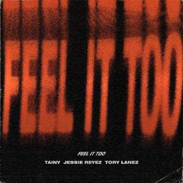 Tainy Feel it too Jessie Reyez Tory Lanez