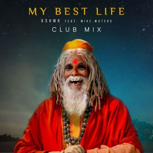 My Best Life (feat. Mike Waters) [Club Mix] KSHMR Dharma Music