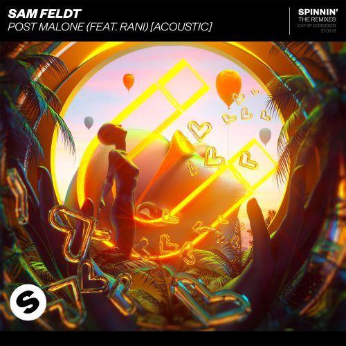 Post malone (feat. Rani) [acoustic] Sam feldt Spinnin' Remixes edm setiembre 2019