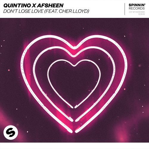 Don't Lose Love (feat. Cher Lloyd) QUINTINO X AFSHEEN Spinnin' Records