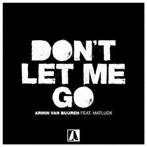 Armin van Buuren feat. Matluck - Don't let me go