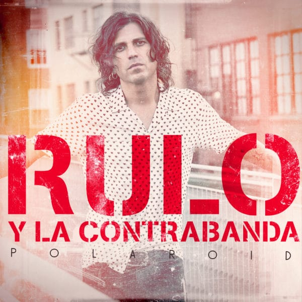 Rulo y la Contrabanda Polaroid octubre 2019
