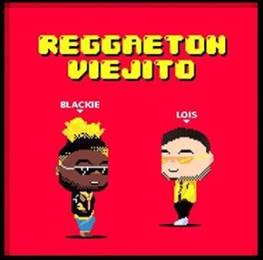 Blackie & Lois Reggaetón Viejito