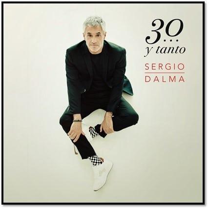SERGIO DALMA 30…Y TANTO