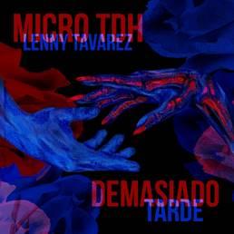 Micro TDH Lenny Tavarez Demasiado Tarde