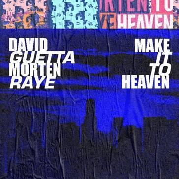 David Guetta MORTEN RAYE Make It To Heaven